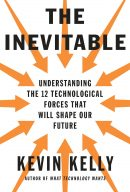 Невідворотне. 12 технологічних трендів, що визначають наше майбутнє, автор Кевин Келли | Kyivstar Business Hub, зображення №1