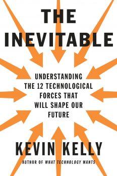 Невідворотне. 12 технологічних трендів, що визначають наше майбутнє, автор Кевин Келли   Kyivstar Business Hub, зображення №1