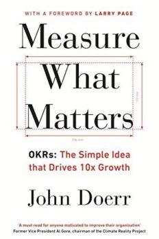 Міряй важливе. Okr. Проста ідея зростання вдесятеро, автор Джон Доер | Kyivstar Business Hub, зображення №1