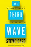 Третья волна. Взгляд предпринимателя на будущее, автор Стив Кейс | Kyivstar Business Hub, изображение №10