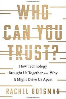Кому можно доверять? Как технологии объединили нас – и почему они могут нас разобщить, автор Рэйчел Ботсман | Kyivstar Business Hub, изображение №1