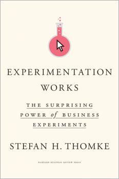 Експериментування працює. Дивовижна сила бізнес-експериментів, автор Стефан Томке | Kyivstar Business Hub, зображення №1