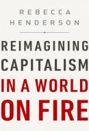 Переосмысление капитализма в мире, охваченном огнем, author Ребекка Хендерсон | Kyivstar Business Hub, image №1