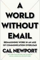 Мир без электронной почты: переосмысление работы в эпоху коммуникационной перегруженности